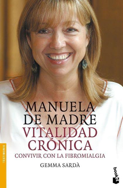 MANUELA DE MADRE, VITALIDAD CRÓNICA: CONVIVIR CON LA FIBROMIALGIA