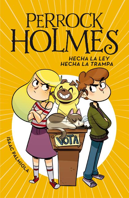HECHA LA LEY, HECHA LA TRAMPA (SERIE PERROCK HOLMES 10).
