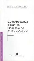 COMPAREIXENÇA DAVANT LA COMISSIÓ DE LA POLÍTICA CULTURAL : PARLAMENT DE CATALUNYA, 31 DE MAIG D