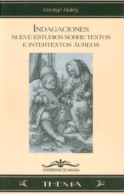 INDAGACIONES: NUEVE ESTUDIOS SOBRE TEXTOS E INTERTEXTOS ÁUREOS