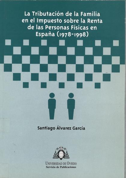 LA TRIBUTACIÓN DE LA FAMILIA EN EL IMPUESTO SOBRE LA RENTA DE LAS PERSONAS FÍSICAS EN ESPAÑA (1
