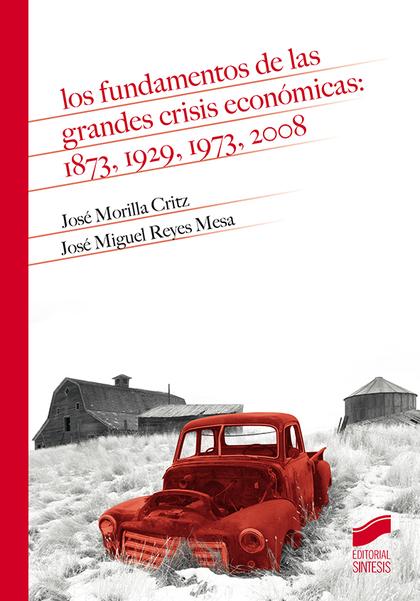 LOS FUNDAMENTOS DE LAS GRANDES CRISIS ECONÓMICAS: 1873, 1929, 1973, 2008.