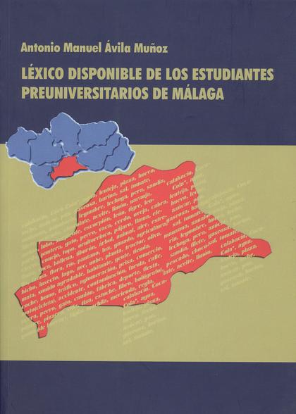 LÉXICO DISPONIBLE DE LOS ESTUDIANTES PREUNIVERSITARIOS DE MÁLAGA