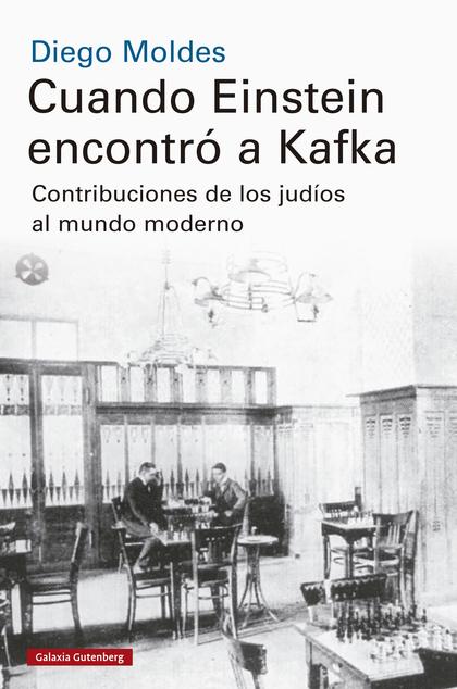 CUANDO EINSTEIN ENCONTRÓ A KAFKA- EBOOK                                         LOS JUDÍOS Y EL