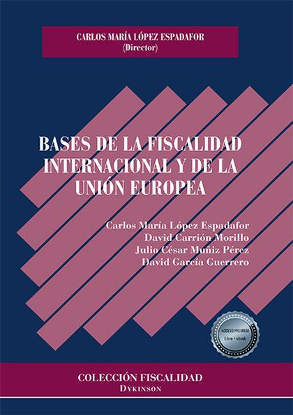 BASES DE LA FISCALIDAD INTERNACIONAL Y DE LA UNIÓN EUROPEA.