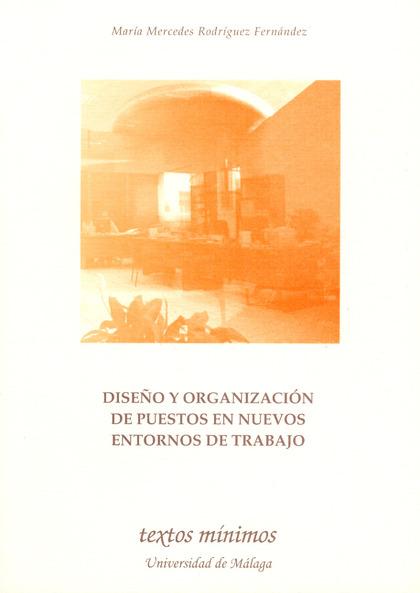 DISEÑO Y ORGANIZACIÓN DE PUESTOS EN NUEVOS ENTORNOS DE TRABAJO