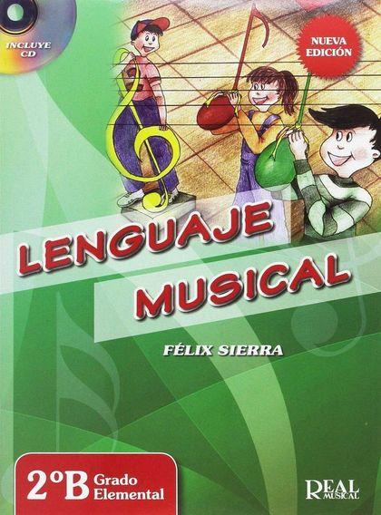 LENGUAJE MUSICAL 2ºB GRADO ELEMENTAL. NUEVA EDICIÓN.