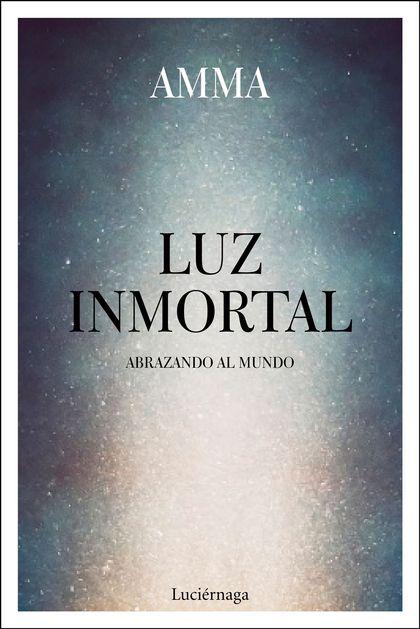 LUZ INMORTAL.
