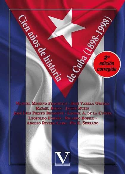 CIEN AÑOS DE HISTORIA DE CUBA (1898-1998).