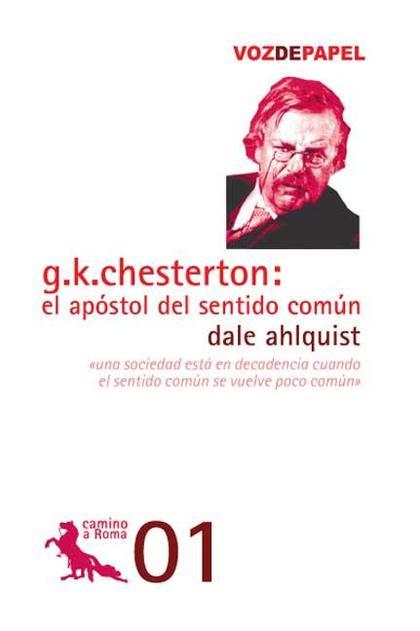 G. K. CHESTERTON : EL APÓSTOL DEL SENTIDO COMÚN