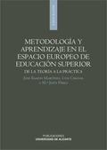 METODOLOGÍA Y APRENDIZAJE EN EL ESPACIO EUROPEO DE EDUCACIÓN SUPERIOR : DE LA TEORÍA A LA PRÁCT