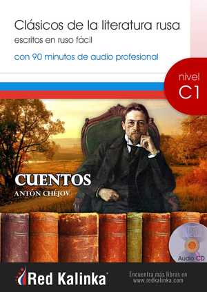CUENTOS - ANTÓN CHÉJOV. CLÁSICOS DE LA LITERATURA RUSA ESCRITOS EN RUSO FÁCIL