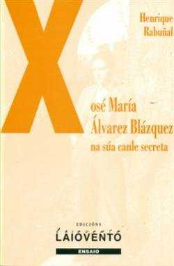 XOSÉ MARÍA ÁLVAREZ BLÁZQUEZ.. NA SÚA CANLE SECRETA