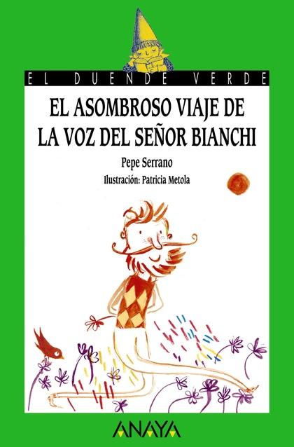EL ASOMBROSO VIAJE DE LA VOZ DEL SEÑOR BIANCHI.