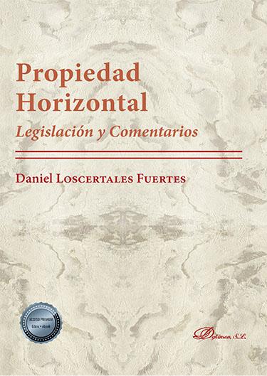 PROPIEDAD HORIZONTAL. LEGISLACIÓN Y COMENTARIOS.