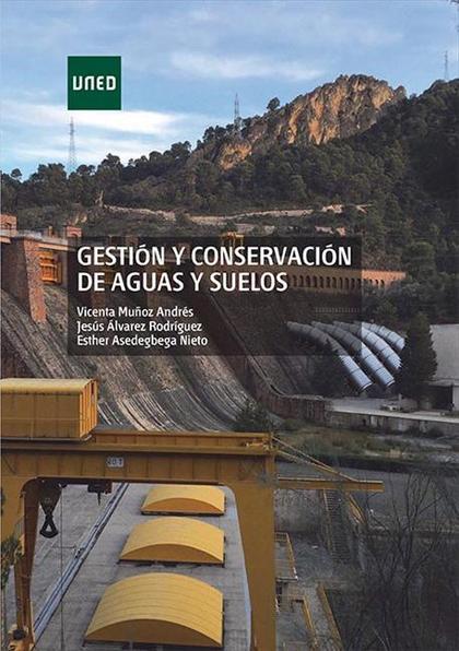 GESTIÓN Y CONSERVACIÓN DE AGUAS Y SUELOS.