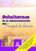 SUBALTERNOS DE LA ADMINISTRACION DEL PRINCIPADO DE ASTURIAS. TEST Y CASOS PRACTI.