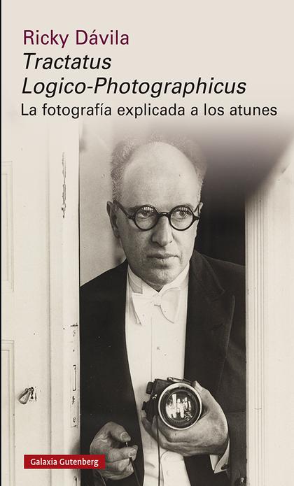TRACTATUS LOGICO-PHOTOGRAPHICUS                                                 LA FOTOGRAFÍA E