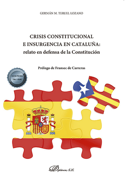 CRISIS CONSTITUCIONAL E INSURGENCIA EN CATALUÑA: RELATO EN DEFENSA DE LA CONSTIT.