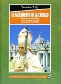 EL SACRAMENTO DE LA CARIDAD: EXHORTACIÓN APOSTÓLICA ´SACRAMENTUM CARITATIS´ SOBRE LA EUCARISTÍA