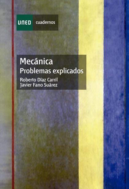 MECÁNICA. PROBLEMAS EXPLICADOS.