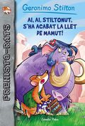 AI, AI, STILTONUT, S´HA ACABAT LA LLET DE MAMUT!. PREHISTO-RATS 14