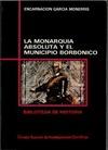 LA MONARQUÍA ABSOLUTA Y EL MUNICIPIO BORBÓNICO : LA REORGANIZACIÓN DE LA OLIGARQUÍA URBANA EN E