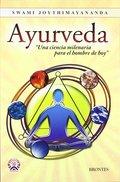 AYURVEDA. UNA CIENCIA MILENARIA, PARA EL HOMBRE DE HOY
