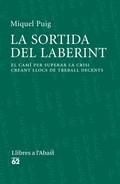 LA SORTIDA DEL LABERINT : EL CAMÍ PER SUPERAR LA CRISI CREANT LLOCS DE TREBALL DECENT