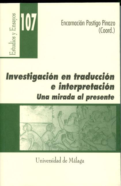 INVESTIGACIÓN EN TRADUCCIÓN E INTERPRETACIÓN: UNA MIRADA AL PRESENTE