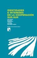 IDENTIDADES E INTERESES EN LA COOPERACIÓN SUR-SUR