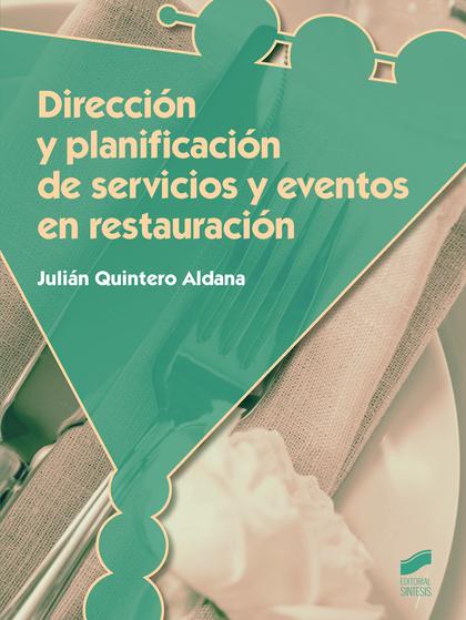 DIRECCIÓN Y PLANIFICACIÓN DE SERVICIOS Y EVENTOS EN RESTAURACIÓN.