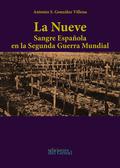 LA NUEVE. SANGRE ESPAÑOLA EN LA SEGUNDA GUERRA MUNDIAL