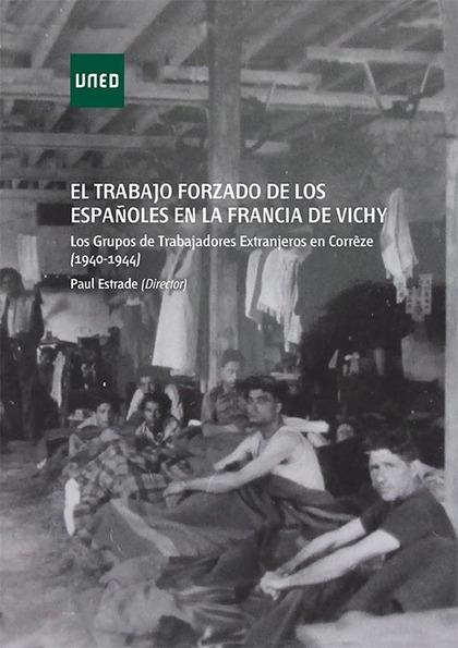 TRABAJO FORZADO DE LOS ESPAÑOLES EN LA FRANCIA E VICHY.