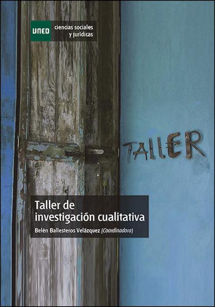 TALLER DE INVESTIGACIÓN CUALITATIVA (venta exclusiva Uned a sus alumnos)