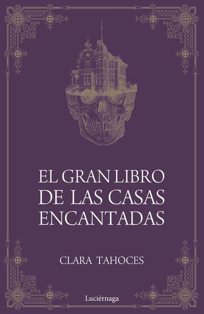 EL GRAN LIBRO DE LAS CASAS ENCANTADAS.