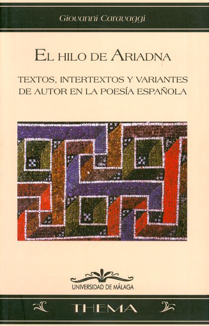 EL HILO DE ARIADNA: TEXTOS, INTERTEXTOS Y VARIANTES DE AUTOR EN LA POE
