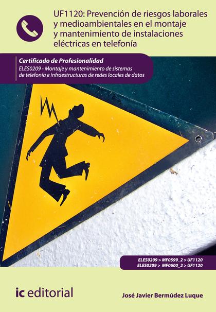 PREVENCIÓN DE RIESGOS LABORALES Y MEDIOAMBIENTALES EN EL MONTAJE Y MANTENIMIENTO.