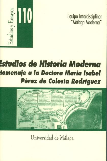 ESTUDIOS DE HISTORIA MODERNA: HOMENAJE A LA DOCTORA MARÍA ISABEL PÉREZ DE COLOSÍA RODRÍGUEZ