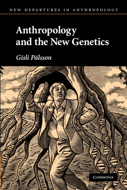 ANTHROPOLOGY AND THE NEW GENETICS.