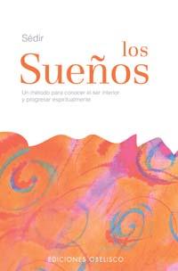 LOS SUEÑOS: UN MÉTODO PARA CONOCER EL SER INTERIOR Y PROGRESAR ESPIRITUALMENTE