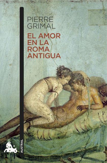 EL AMOR EN LA ROMA ANTIGUA.