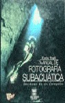 MANUAL DE FOTOGRAFIA SUBACUATICA SECRETOS DE UN CAMPEON