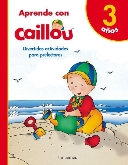 APRENDE CON CAILLOU 3 AÑOS.