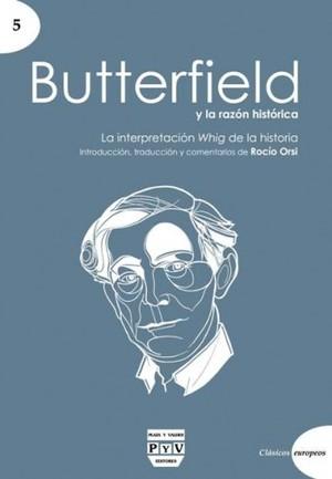 BUTTERFIELD Y LA RAZÓN HISTÓRICA : LA INTERPRETACIÓN WHIG DE LA HISTORIA