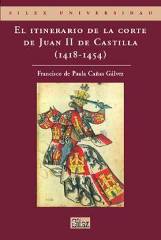 EL ITINERARIO DE LA CORTE DE JUAN II DE CASTILLA (1418-1454)
