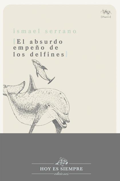 ABSURDO EMPEÑO DE LOS DELFINES,EL.