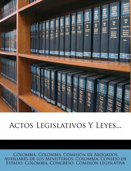 ACTOS LEGISLATIVOS Y LEYES...
