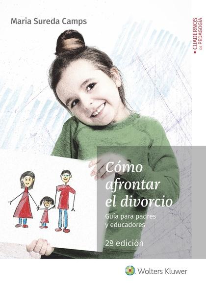 CÓMO AFRONTAR EL DIVORCIO. GUÍA PARA PADRES Y EDUCADORES (2.ª EDICIÓN)