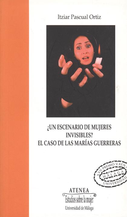 ¿UN ESCENARIO DE MUJERES INVISIBLES?: EL CASO DE LAS MARÍAS GUERRERAS